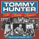 Tommy Hunter: Still making memories.